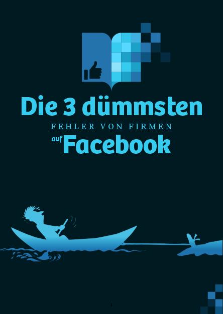 Download: Die 3 dümmsten Fehler von Firmen auf Facebook